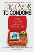 From Crayons to Condoms: The Ugly Truth about America's Public Schools