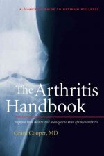 The Arthritis Handbook: The Essential Guide to a Pain-Free, Drug-Free Life
