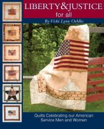 Liberty & Justice for All: Quilts Celebrating Our American Service Men and Women [With Patterns]