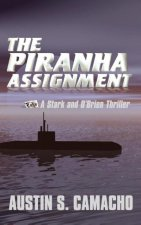 The Piranha Assignment