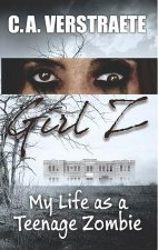 Girl Z: My Life as a Teenage Zombie