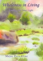 Wholeness in Living: Kindling the Inner Light