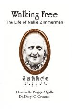 Walking Free: The Life of Nellie Zimmerman