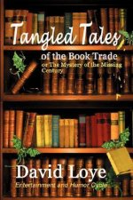 Tangled Tales of the Book Trade, or the Mystery of the Missing Century