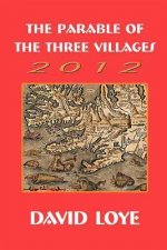 The Parable of the Three Villages 2012