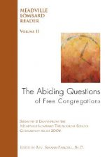 The Abiding Questions of Free Congregations: The Meadville Lombard Reader Volume II