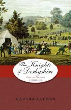The Knights of Derbyshire: Pride and Prejudice Continues