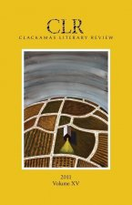 Clackamas Literary Review Volume XV