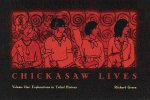 Chickasaw Lives: Volume One: Explorations in Tribal History