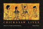 Chickasaw Lives, Volume Two: Profiles & Oral Histories