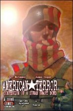 American Terror: Confessions of a Human Smart Bomb, Volume One