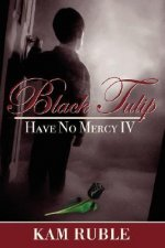 Black Tulip: Have No Mercy IV