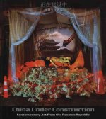 China Under Construction: Contemporary Art from the People's Republic