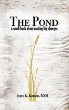 The Pond: A Small Book about Making Big Changes