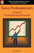 Sales Professional's Guide to Writing Winning Proposals