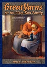 Great Yarns for the Close Knit Family