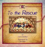 To the Rescue: A Book about God's Rescue