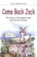 Come Back Jack: The Story of the Rabbit Who Lost to the Tortoise