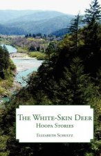 The White-Skin Deer: Hoopa Stories