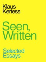 Seen, Written: Selected Essays