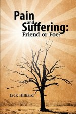 Pain and Suffering: Friend or Foe?