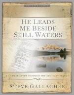 He Leads Me Beside Still Waters: A 12-Week Study Through the Choicest Psalms