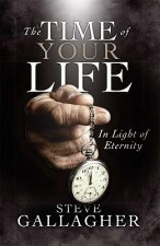 The Time of Your Life: In Light of Eternity