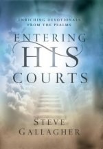 Entering His Courts: Enriching Devotionals from the Psalms