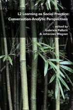 L2 Learning as Social Practice: Conversation-Analytic Perspectives
