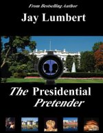 The Presidential Pretender