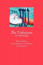 The Unknown: An Anthology