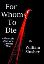 For Whom to Die