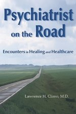 Psychiatrist on the Road: Encounters in Healing and Health Care