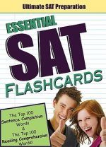 Essential SAT Flashcards: The Top 100 Sentence Completion Words & the Top 100 Reading Comprehension Words!