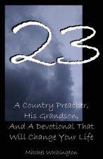 23: A Country Preacher, His Grandson, and a Devotional That Will Change Your Life