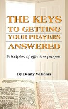 The Keys to Getting Your Prayers Answered