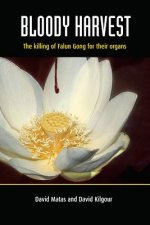 Bloody Harvest: The Killing of Falun Gong for Their Organs