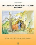 The Old Man and His Intelligent Animals