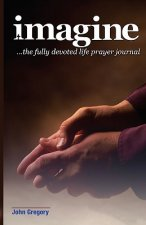 The Fully Devoted Life Prayer Journal