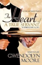 An Ushers and Greeters Guide to: The Heart of a True Servant