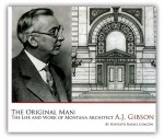 The Original Man: The Life and Work of Montana Architect A.J. Gibson