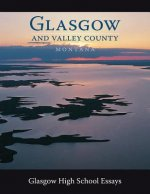 Glasgow and Valley County Montana: Glasgow High School Essays