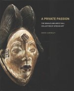 A Private Passion: The Donald and Adele Hall Collection of African Art
