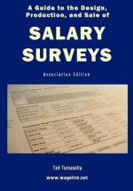 A Guide to the Design, Production, and Sale of Salary Surveys
