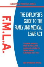 The Employer's Guide to the Family & Medical Leave ACT