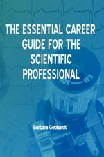 The Essential Career Guide for the Scientific Professional