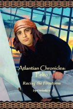 Atlantian Chronicles: Felto Racing the Firestorm