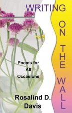 Writing on the Wall: Poems for All Occasions