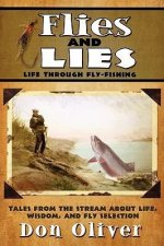 Flies and Lies: Life Through Fly-Fishing