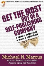 Get the Most Out of a Self-Publishing Company. Make a Better Deal. Make a Better Book.